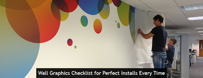 Wall Graphics Checklist for Perfect Installs Every Time