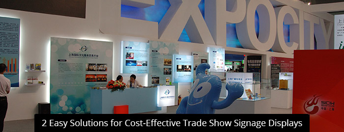 2 Easy Solutions for Cost-Effective Trade Show Signage Displays