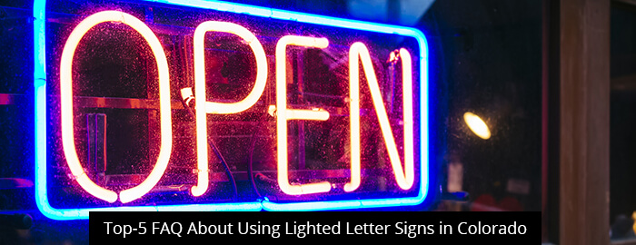 Top-5 FAQ About Using Lighted Letter Signs in Colorado