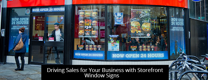 Driving Sales for Your Business with Storefront Window Signs